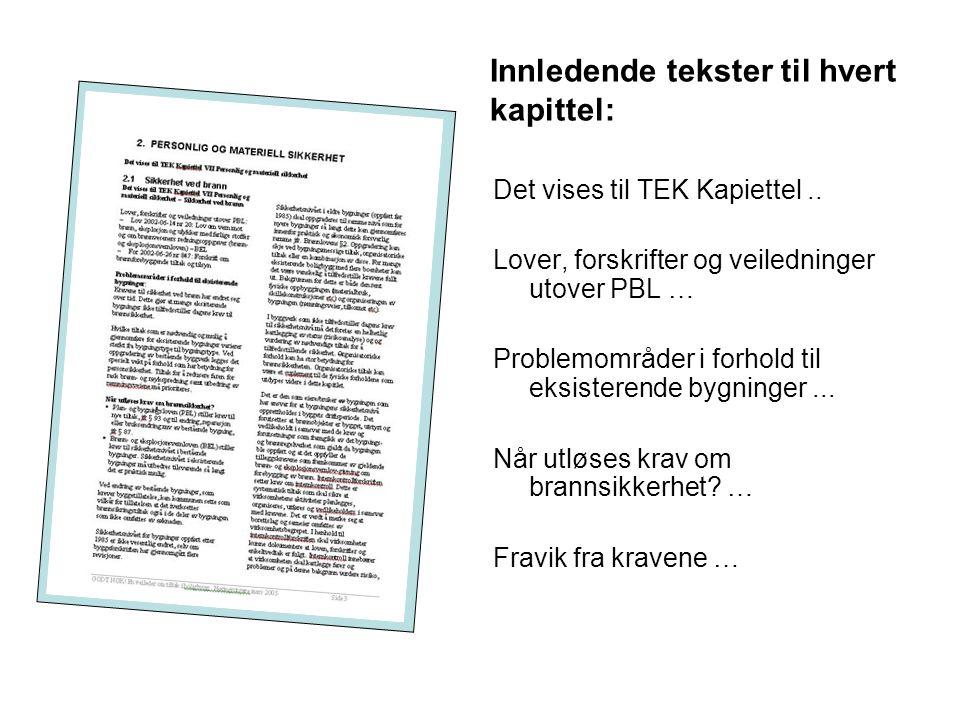 Innledende tekster til hvert kapittel: Det vises til TEK Kapiettel.. Lover, forskrifter og veiledninger utover PBL … Problemområder i forhold til eksi