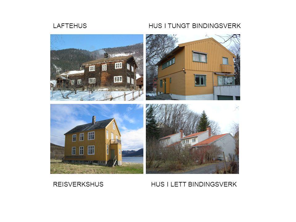 LAFTEHUS REISVERKSHUS HUS I TUNGT BINDINGSVERK HUS I LETT BINDINGSVERK