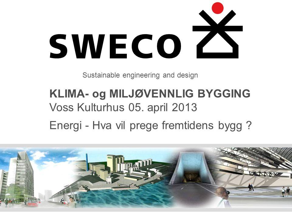 ► Sustainable engineering and design KLIMA- og MILJØVENNLIG BYGGING Voss Kulturhus 05.
