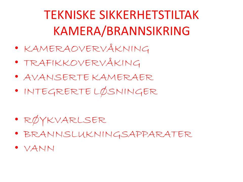TEKNISKE SIKKERHETSTILTAK KAMERA/BRANNSIKRING • KAMERAOVERVÅKNING • TRAFIKKOVERVÅKING • AVANSERTE KAMERAER • INTEGRERTE LØSNINGER • RØYKVARLSER • BRAN