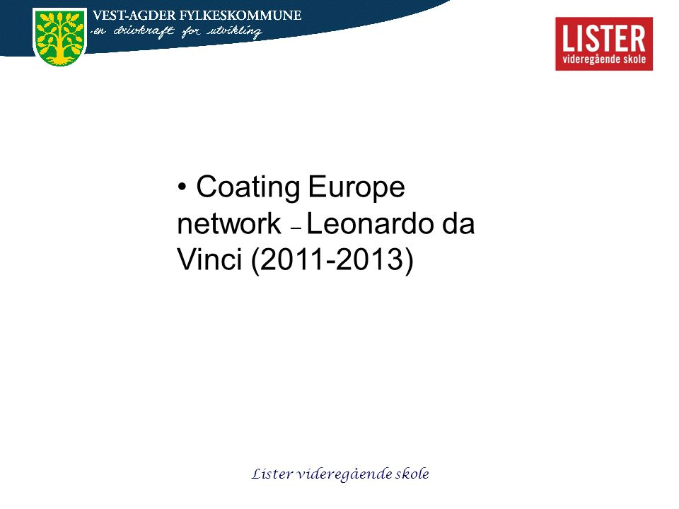 • Coating Europe network – Leonardo da Vinci (2011-2013)