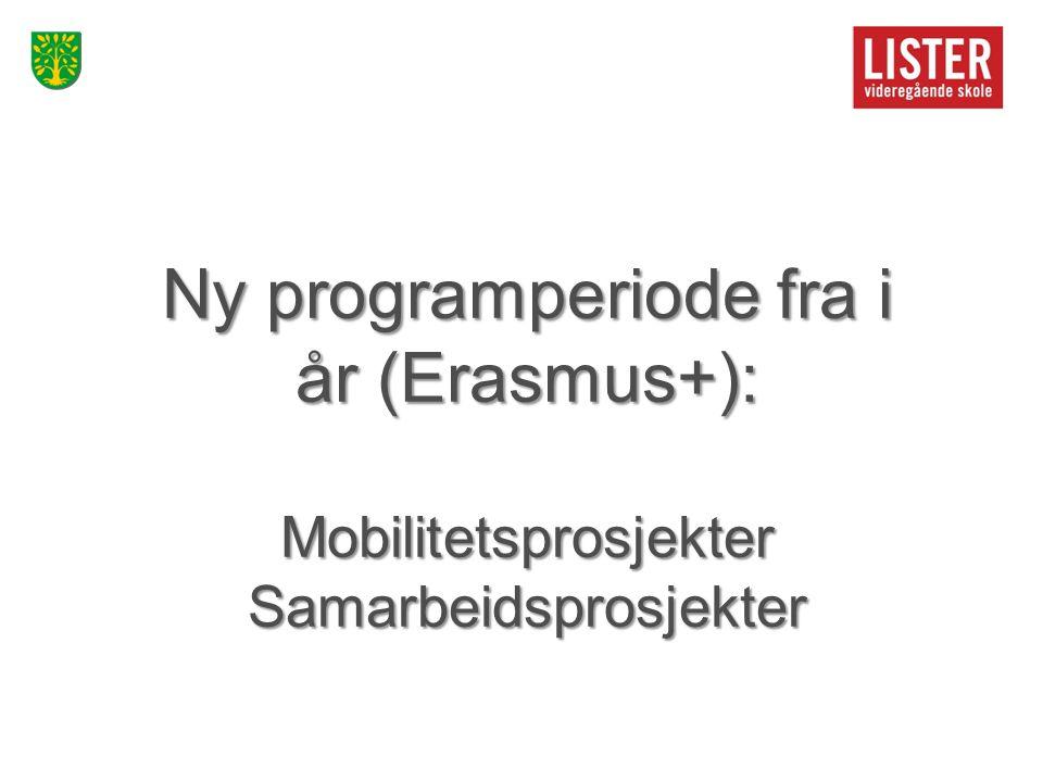 Ny programperiode fra i år (Erasmus+): MobilitetsprosjekterSamarbeidsprosjekter