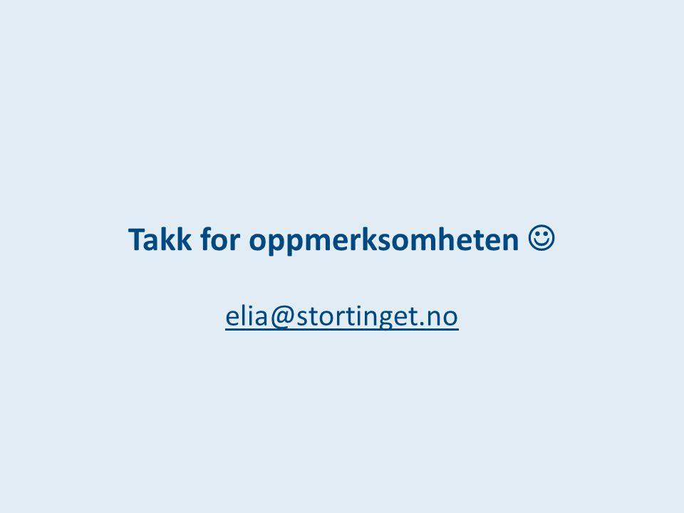Takk for oppmerksomheten  elia@stortinget.no