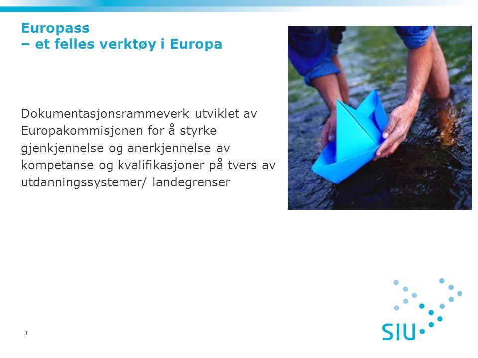 3 Europass – et felles verktøy i Europa Dokumentasjonsrammeverk utviklet av Europakommisjonen for å styrke gjenkjennelse og anerkjennelse av kompetanse og kvalifikasjoner på tvers av utdanningssystemer/ landegrenser