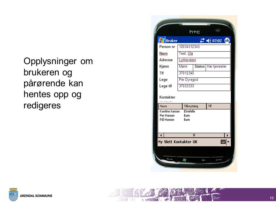 13 Opplysninger om brukeren og pårørende kan hentes opp og redigeres 12034512345 Test, Ola