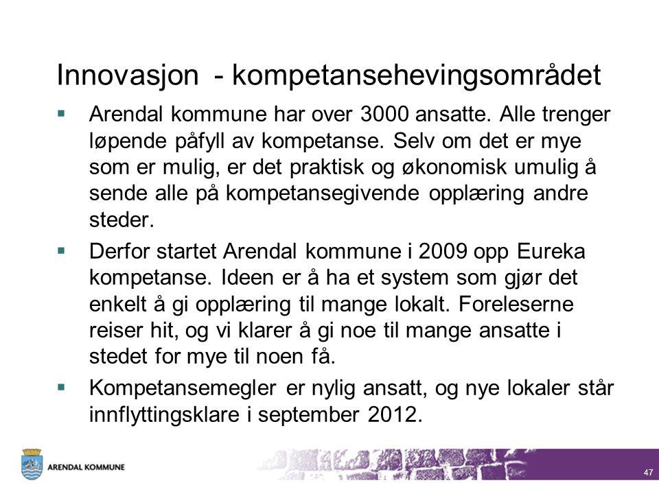 Innovasjon - kompetansehevingsområdet  Arendal kommune har over 3000 ansatte. Alle trenger løpende påfyll av kompetanse. Selv om det er mye som er mu
