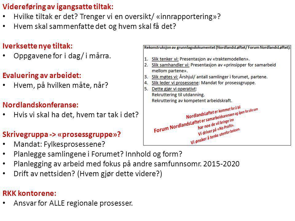 Rekonstruksjon av grunnlagsdokumentet (NordlandsLøftet/ Forum NordlandsLøftet): 1.Slik tenker vi: Presentasjon av «traktemodellen».