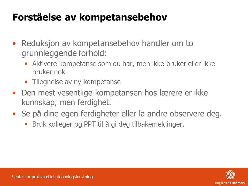 Forståelse av kompetansebehov •Reduksjon av kompetansebehov handler om to grunnleggende forhold:  Aktivere kompetanse som du har, men ikke bruker ell