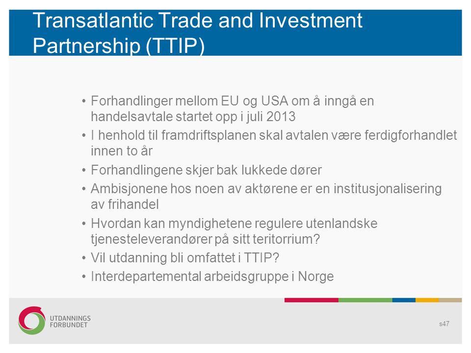 Transatlantic Trade and Investment Partnership (TTIP) •Forhandlinger mellom EU og USA om å inngå en handelsavtale startet opp i juli 2013 •I henhold t