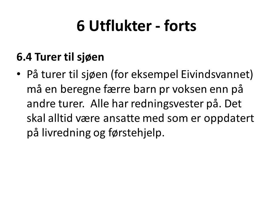 6 Utflukter - forts 6.4 Turer til sjøen • På turer til sjøen (for eksempel Eivindsvannet) må en beregne færre barn pr voksen enn på andre turer. Alle