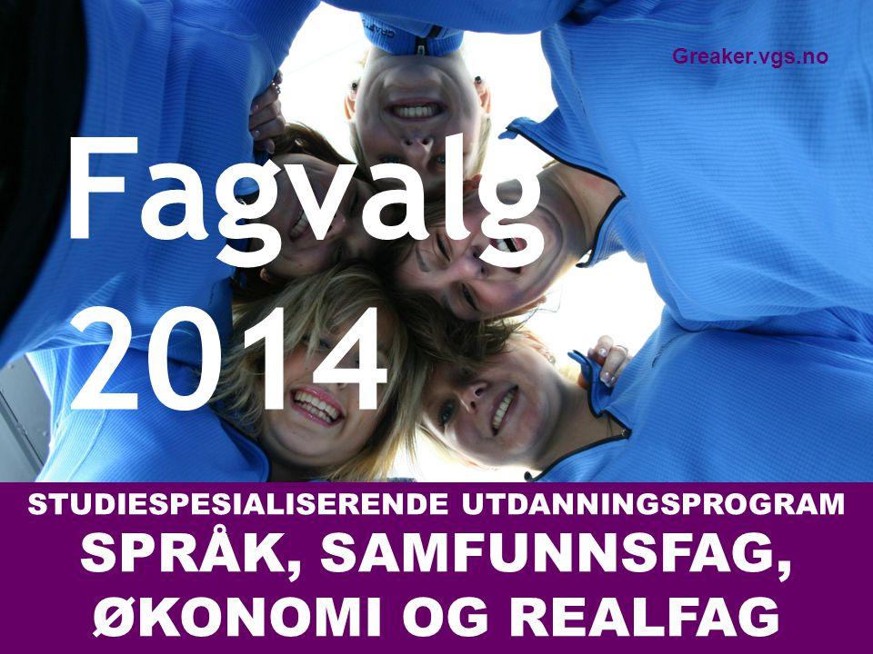 STUDIESPESIALISERENDE UTDANNINGSPROGRAM SPRÅK, SAMFUNNSFAG, ØKONOMI OG REALFAG Fagvalg 2014 Greaker.vgs.no