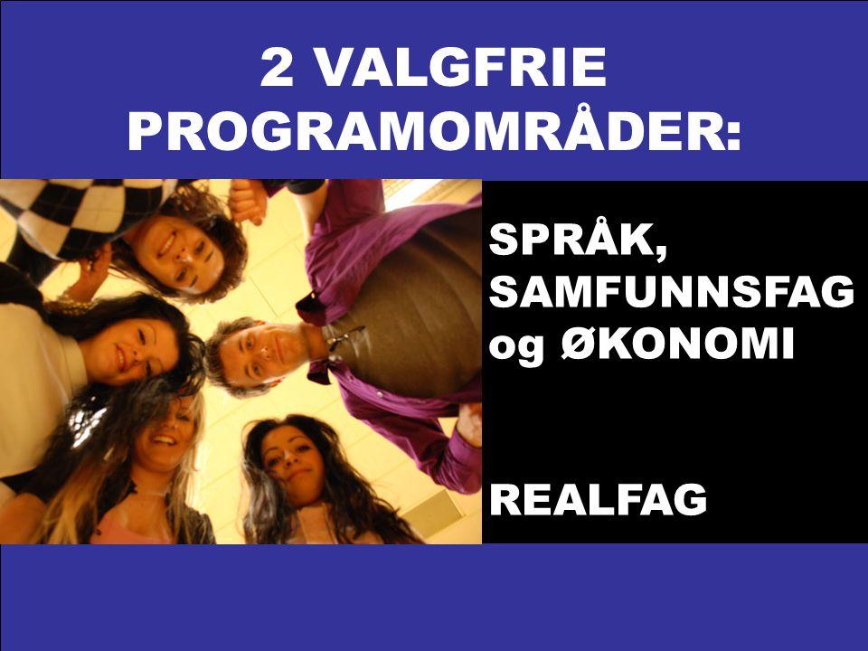 2 VALGFRIE PROGRAMOMRÅDER: SPRÅK, SAMFUNNSFAG og ØKONOMI REALFAG