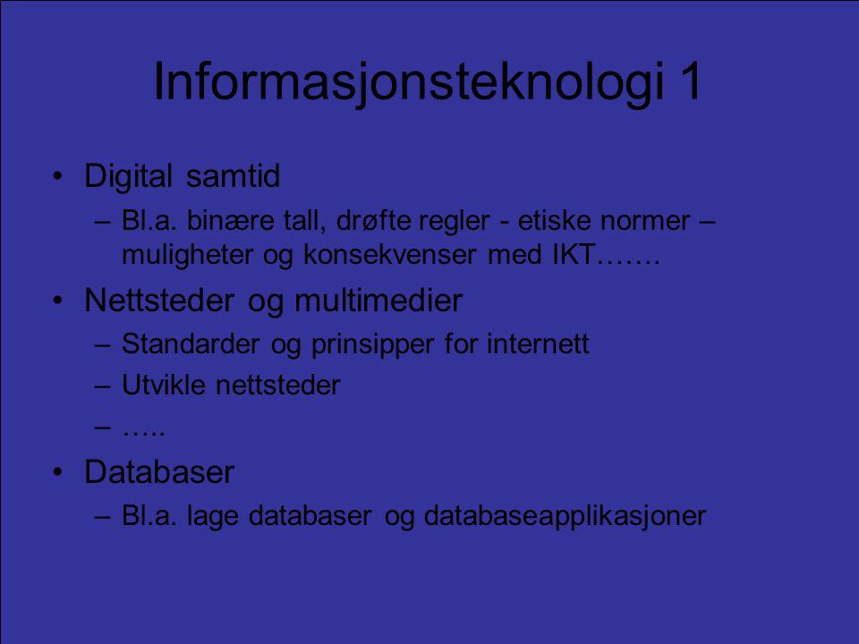 Informasjonsteknologi 1 •Digital samtid –Bl.a.