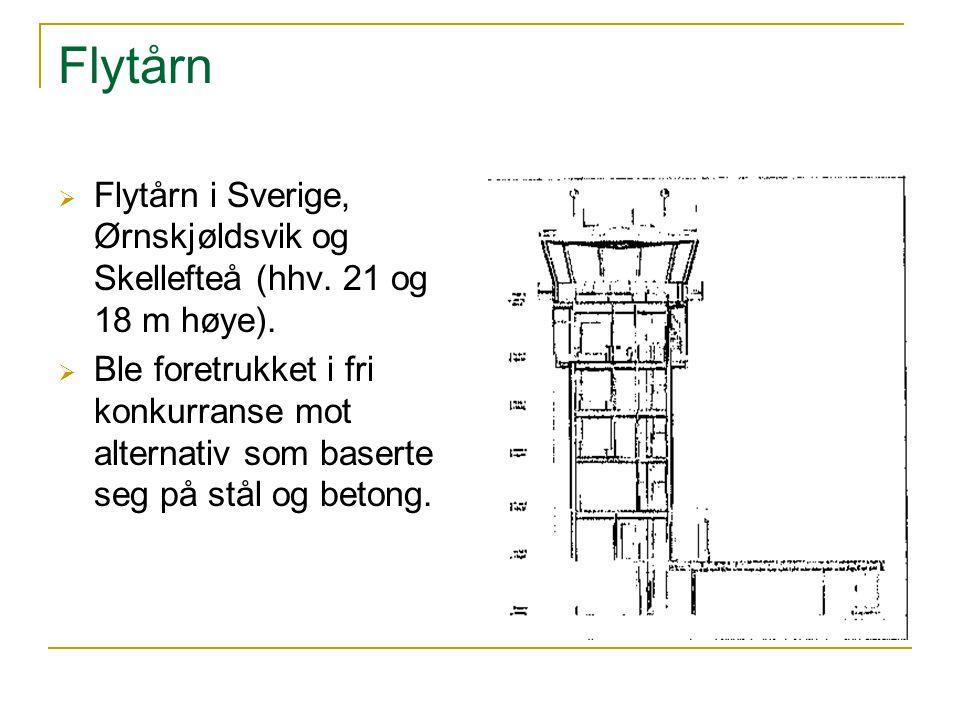 Flytårn  Flytårn i Sverige, Ørnskjøldsvik og Skellefteå (hhv. 21 og 18 m høye).  Ble foretrukket i fri konkurranse mot alternativ som baserte seg på