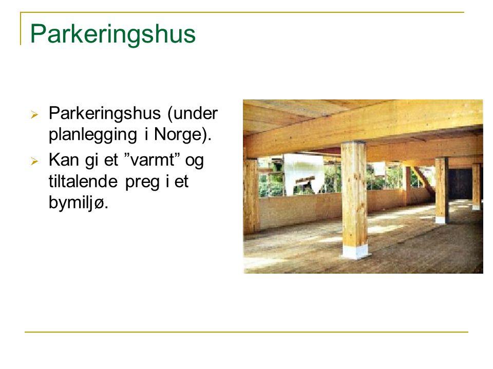 """Parkeringshus  Parkeringshus (under planlegging i Norge).  Kan gi et """"varmt"""" og tiltalende preg i et bymiljø."""