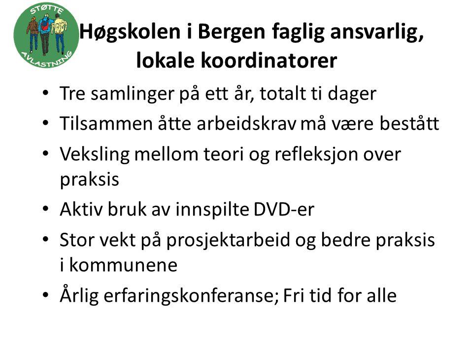 Høgskolen i Bergen faglig ansvarlig, lokale koordinatorer • Tre samlinger på ett år, totalt ti dager • Tilsammen åtte arbeidskrav må være bestått • Ve