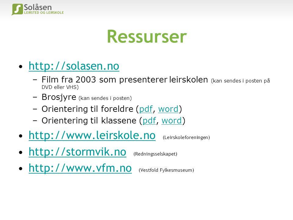 Ressurser •http://solasen.nohttp://solasen.no –Film fra 2003 som presenterer leirskolen (kan sendes i posten på DVD eller VHS) –Brosjyre (kan sendes i