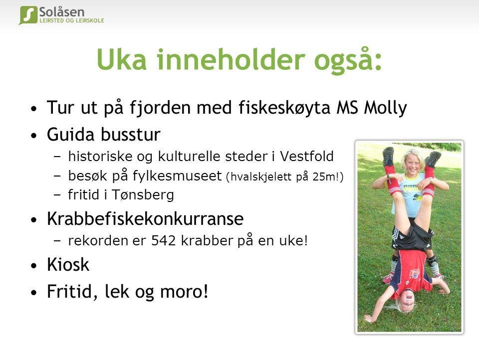 Uka inneholder også: •Tur ut på fjorden med fiskeskøyta MS Molly •Guida busstur –historiske og kulturelle steder i Vestfold –besøk på fylkesmuseet (hv