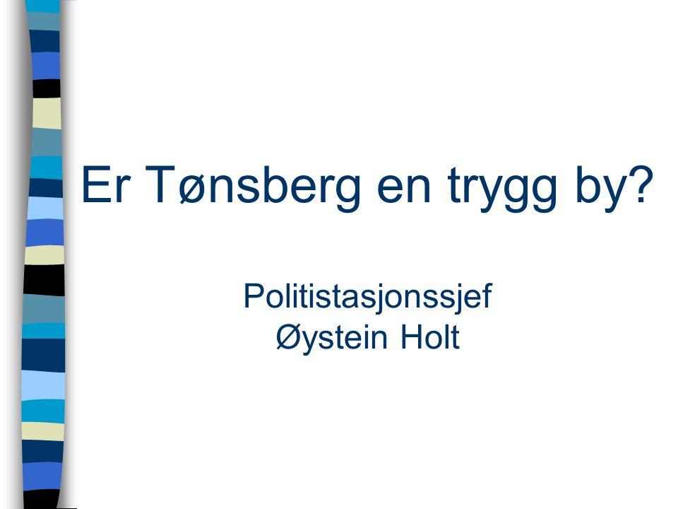 Er Tønsberg en trygg by? Politistasjonssjef Øystein Holt
