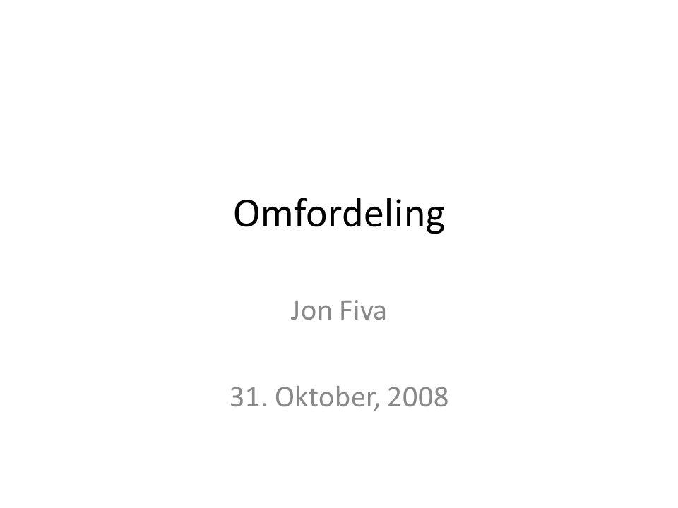Omfordeling Jon Fiva 31. Oktober, 2008
