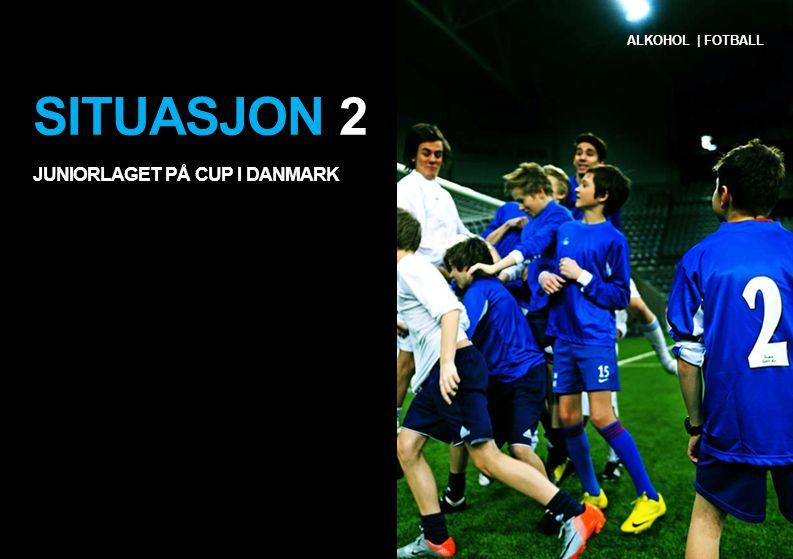 SITUASJON 2 JUNIORLAGET PÅ CUP I DANMARK ALKOHOL | FOTBALL