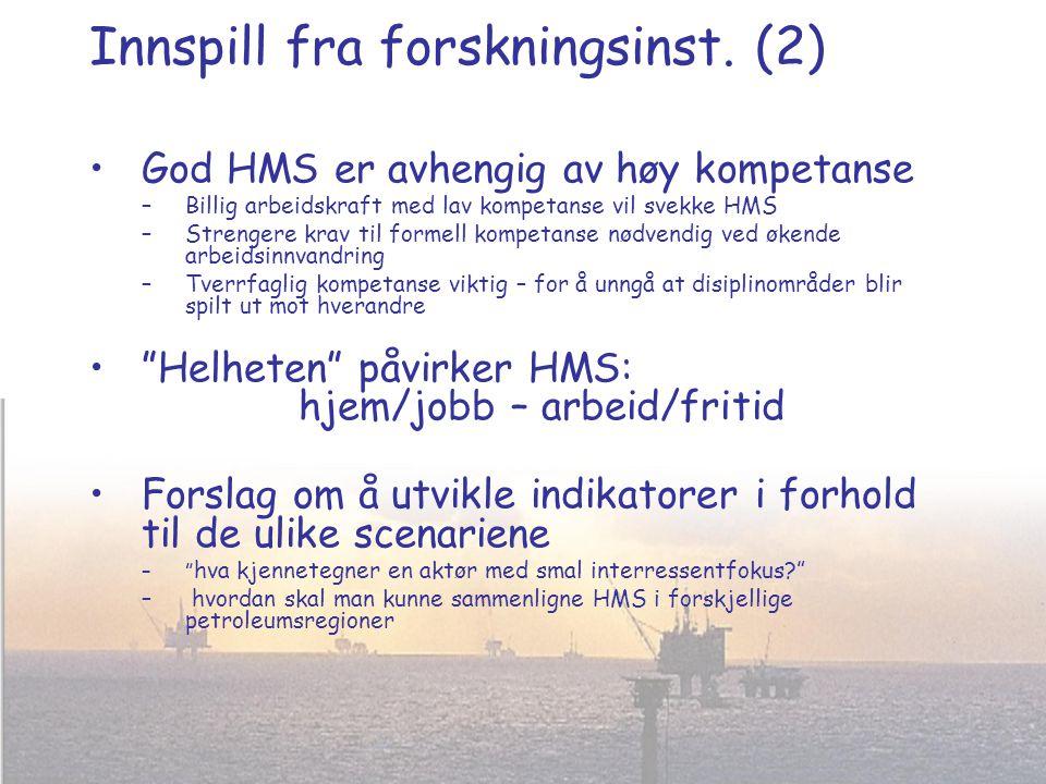 Innspill fra forskningsinst. (2) •God HMS er avhengig av høy kompetanse –Billig arbeidskraft med lav kompetanse vil svekke HMS –Strengere krav til for