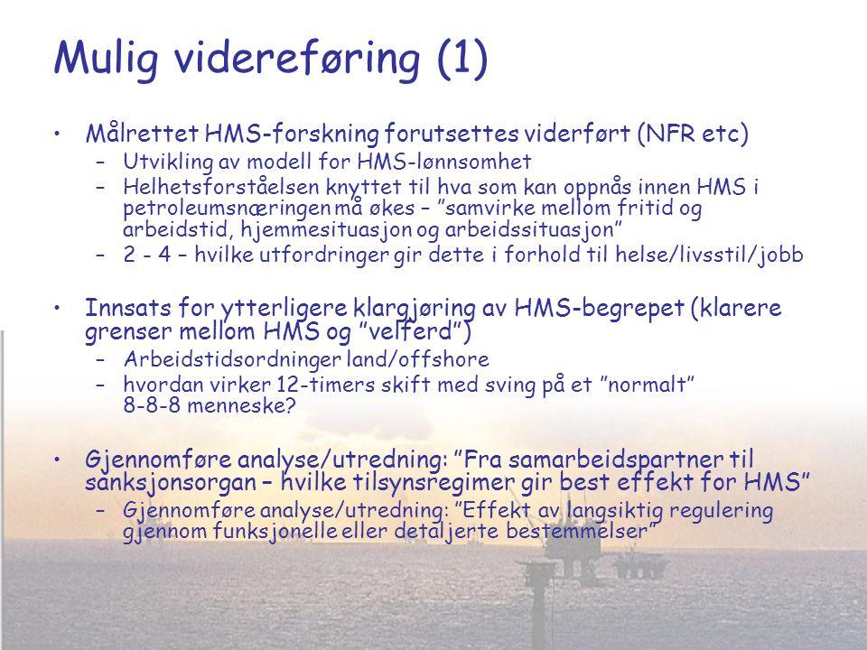 Mulig videreføring (1) •Målrettet HMS-forskning forutsettes viderført (NFR etc) –Utvikling av modell for HMS-lønnsomhet –Helhetsforståelsen knyttet ti