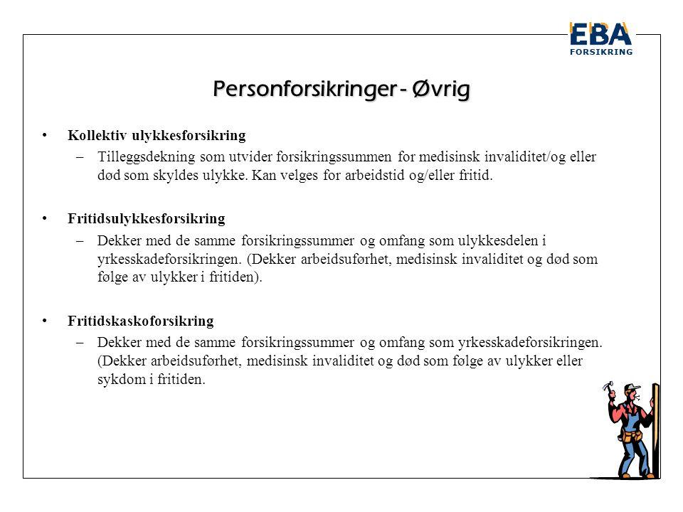 Personforsikringer - Øvrig •Gruppelivsforsikring –Dekker død uansett årsak med valgfri forsikringssum.