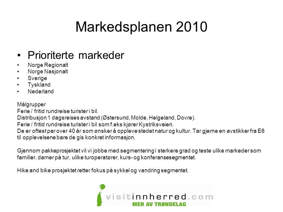 Markedsplanen 2010 •Prioriterte markeder •Norge Regionalt •Norge Nasjonalt •Sverige •Tyskland •Nederland Målgrupper Ferie / fritid rundreise turister i bil.