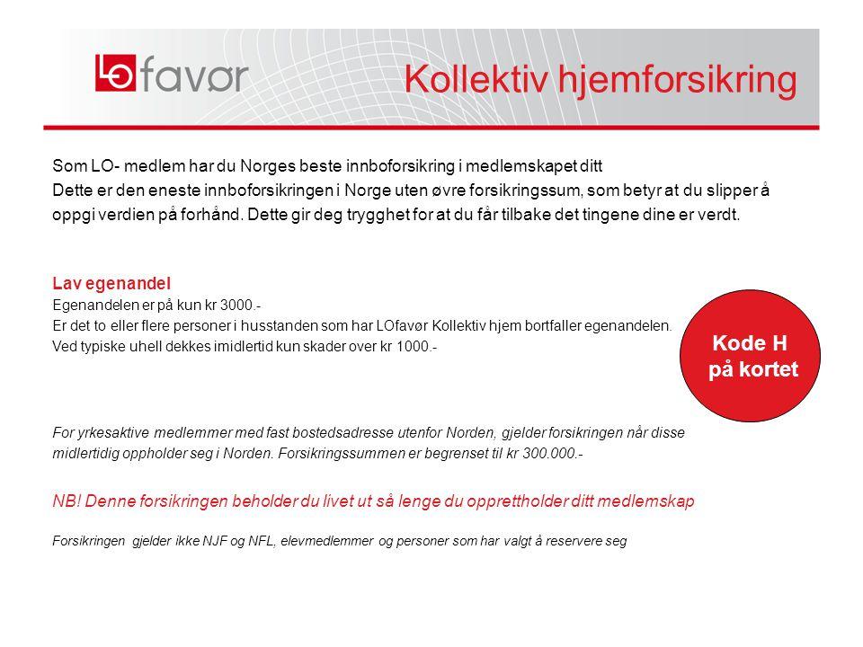 Som LO- medlem har du Norges beste innboforsikring i medlemskapet ditt Dette er den eneste innboforsikringen i Norge uten øvre forsikringssum, som bet
