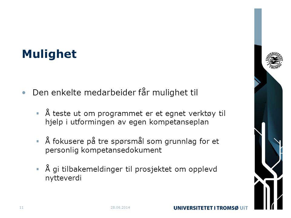 Mulighet •Den enkelte medarbeider får mulighet til  Å teste ut om programmet er et egnet verktøy til hjelp i utformingen av egen kompetanseplan  Å f