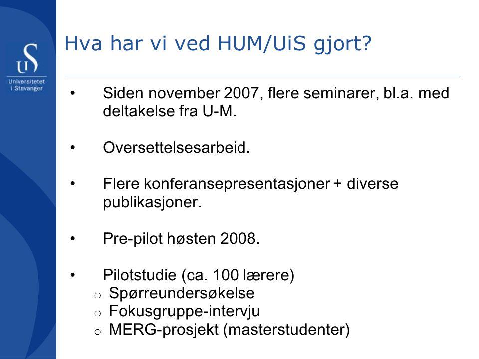 Hva har vi ved HUM/UiS gjort? •Siden november 2007, flere seminarer, bl.a. med deltakelse fra U-M. •Oversettelsesarbeid. •Flere konferansepresentasjon