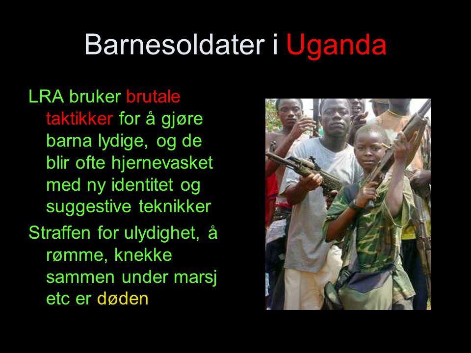 Barnesoldater i Uganda LRA bruker brutale taktikker for å gjøre barna lydige, og de blir ofte hjernevasket med ny identitet og suggestive teknikker St