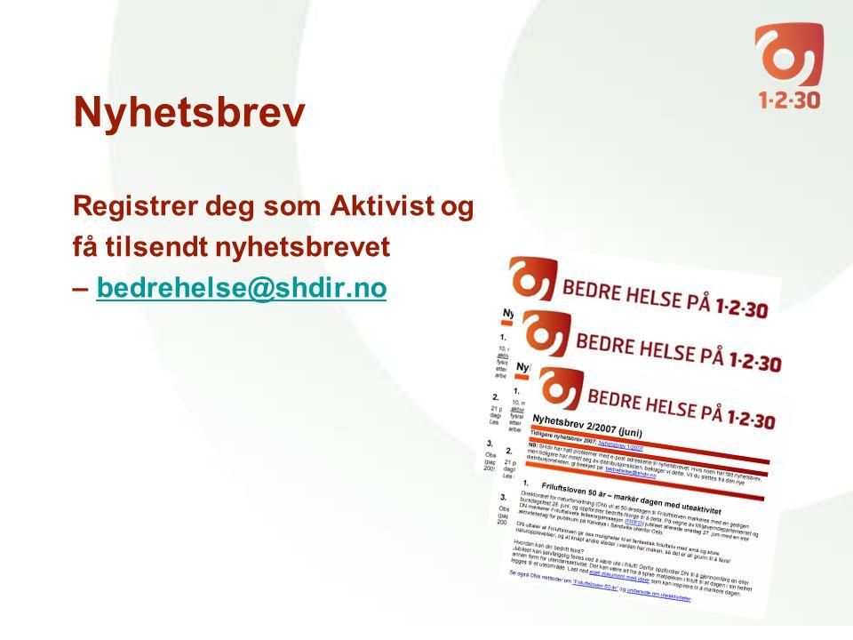 Nyhetsbrev Registrer deg som Aktivist og få tilsendt nyhetsbrevet – bedrehelse@shdir.nobedrehelse@shdir.no
