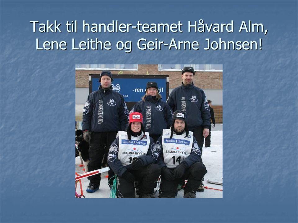 Takk til handler-teamet Håvard Alm, Lene Leithe og Geir-Arne Johnsen!