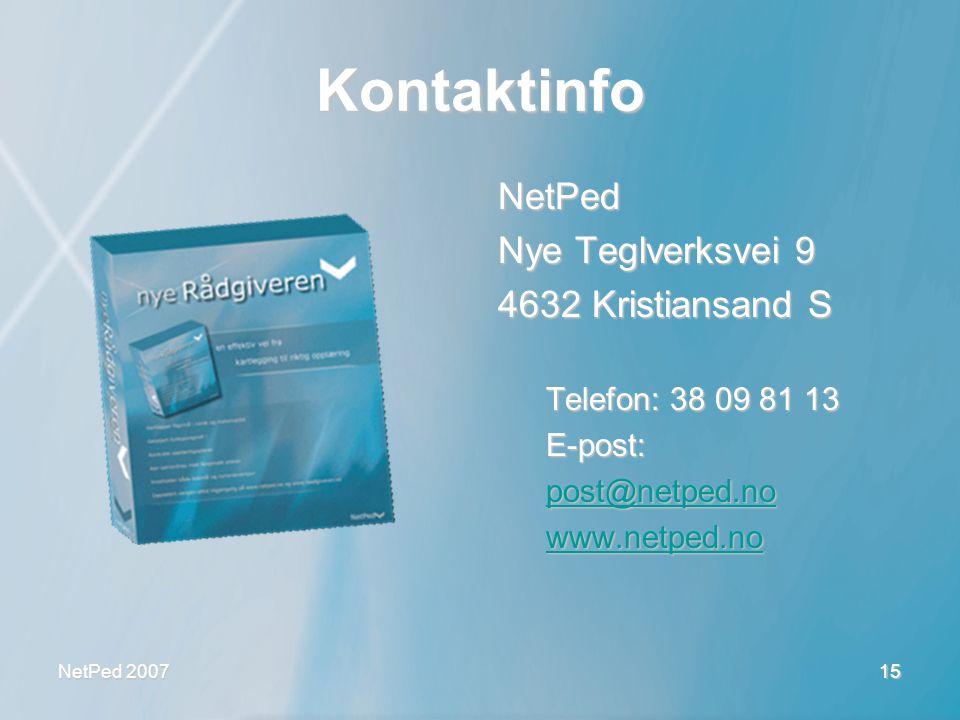 NetPed 2007 15 Kontaktinfo NetPed Nye Teglverksvei 9 4632 Kristiansand S Telefon: 38 09 81 13 E-post: post@netped.no www.netped.no