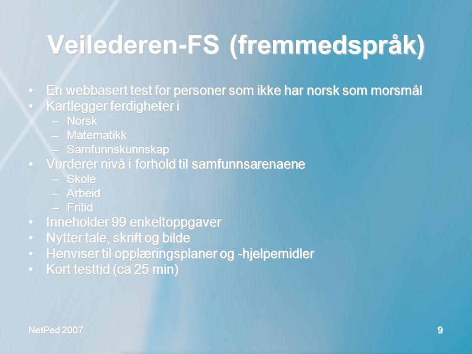 9 Veilederen-FS (fremmedspråk) •En webbasert test for personer som ikke har norsk som morsmål •Kartlegger ferdigheter i –Norsk –Matematikk –Samfunnsku