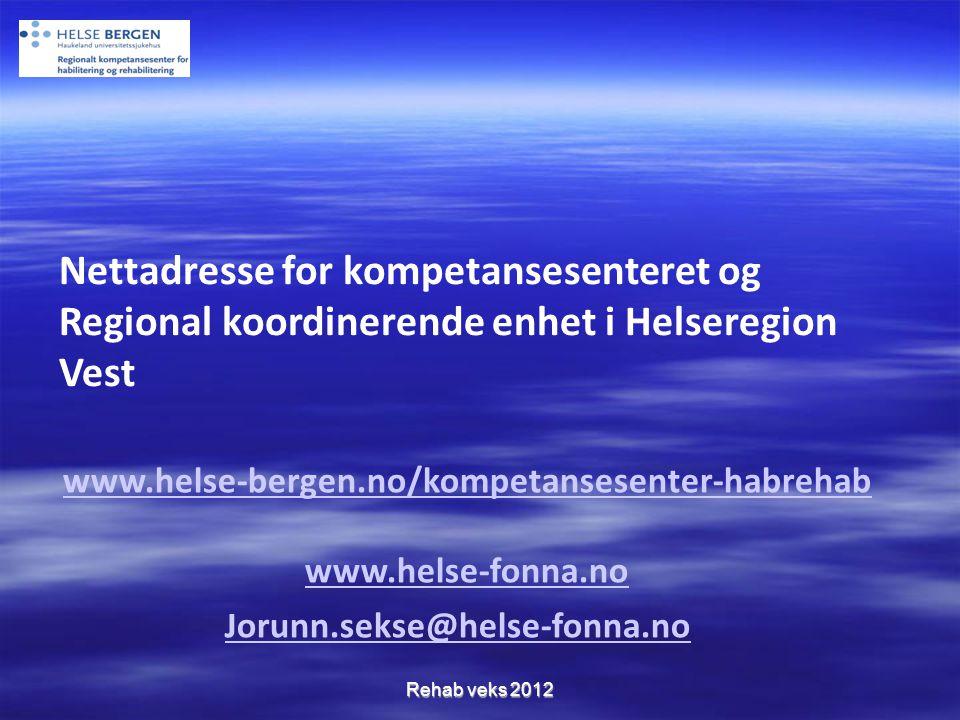 www.helse-bergen.no/kompetansesenter-habrehab www.helse-fonna.no Jorunn.sekse@helse-fonna.no Nettadresse for kompetansesenteret og Regional koordinere