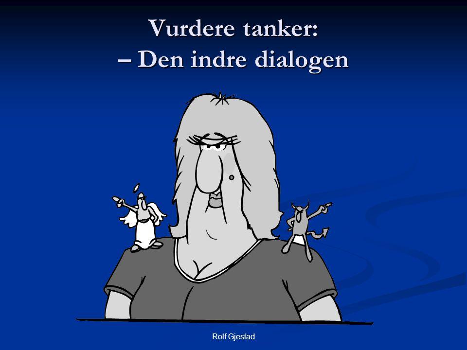 Rolf Gjestad Vurdere tanker: – Den indre dialogen