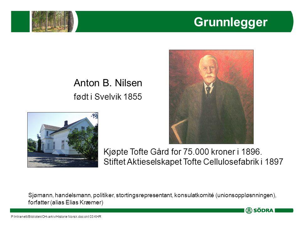 Grunnlegger Anton B. Nilsen Kjøpte Tofte Gård for 75.000 kroner i 1896.