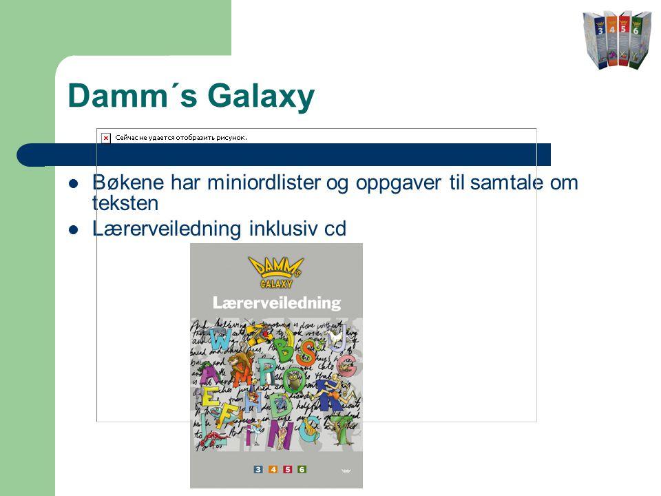 Damm´s Galaxy  Bøkene har miniordlister og oppgaver til samtale om teksten  Lærerveiledning inklusiv cd