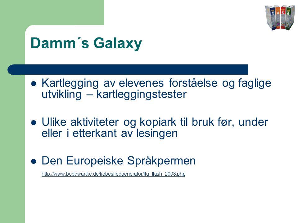 Damm´s Galaxy  Kartlegging av elevenes forståelse og faglige utvikling – kartleggingstester  Ulike aktiviteter og kopiark til bruk før, under eller i etterkant av lesingen  Den Europeiske Språkpermen http://www.bodowartke.de/liebesliedgenerator/llg_flash_2008.php http://www.bodowartke.de/liebesliedgenerator/llg_flash_2008.php