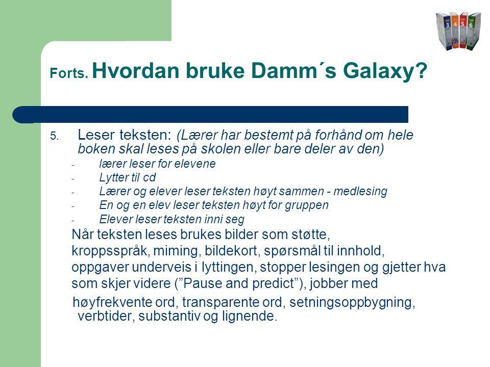 Forts.Hvordan bruke Damm´s Galaxy. 5.