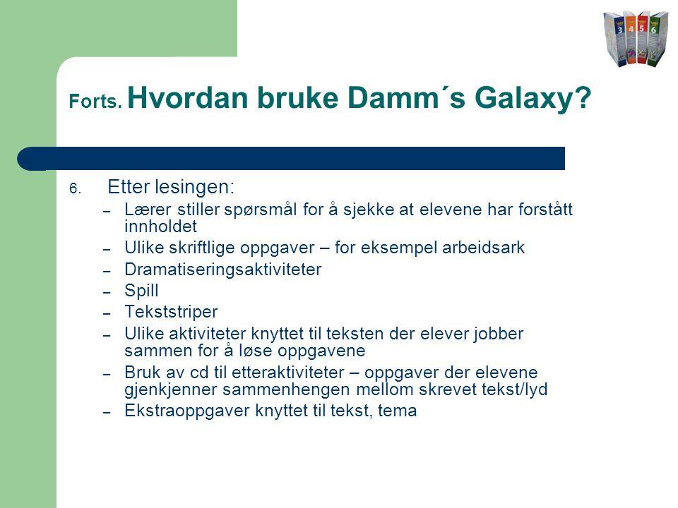 Forts.Hvordan bruke Damm´s Galaxy. 6.