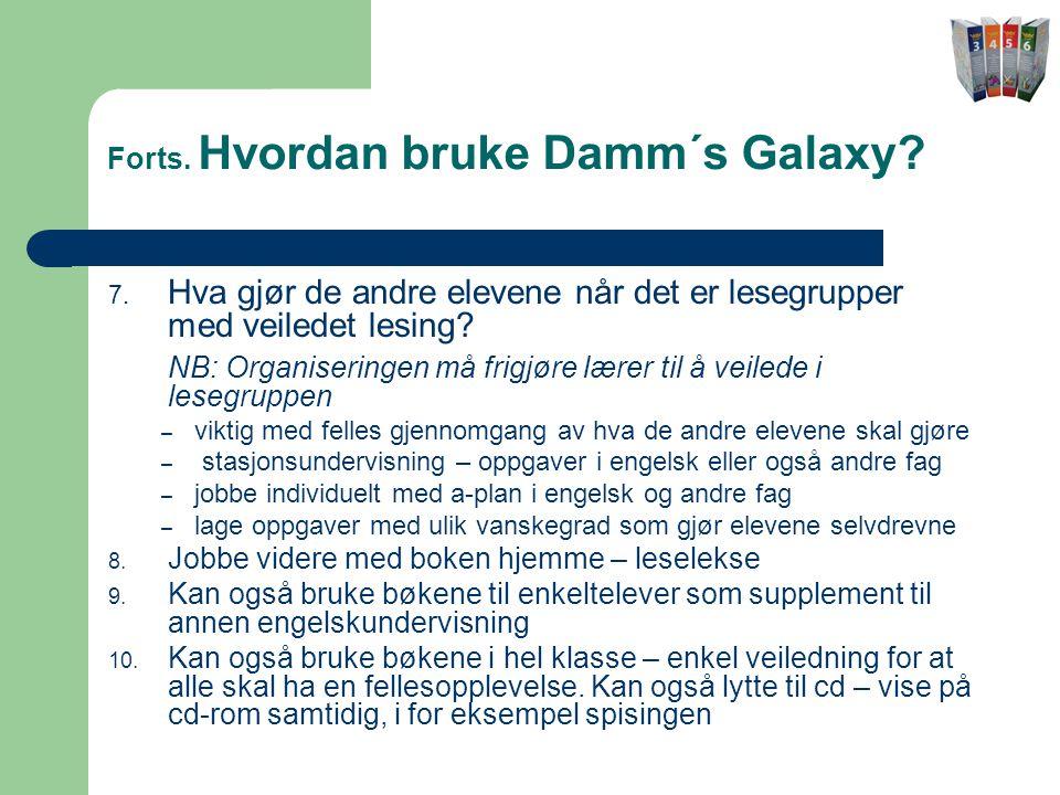 Forts.Hvordan bruke Damm´s Galaxy. 7.
