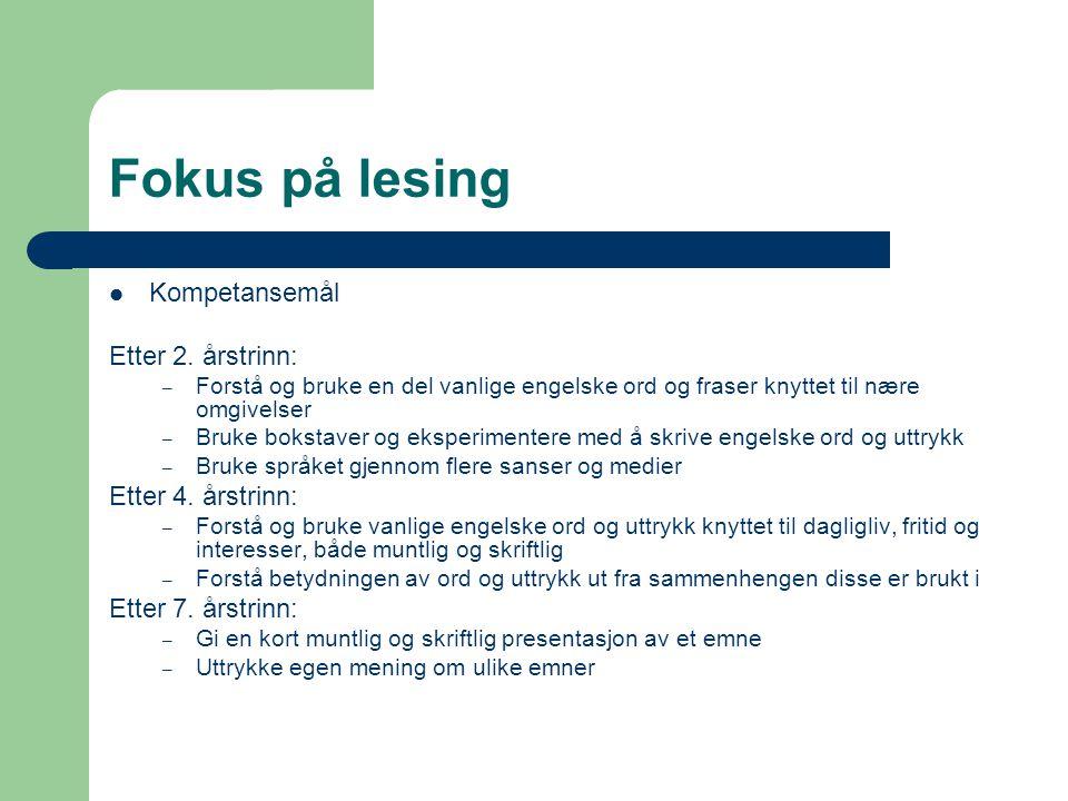 Fokus på lesing  Kompetansemål Etter 2.