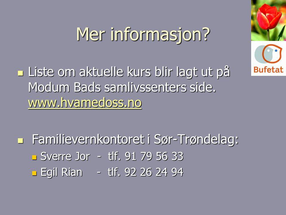 Mer informasjon. Liste om aktuelle kurs blir lagt ut på Modum Bads samlivssenters side.