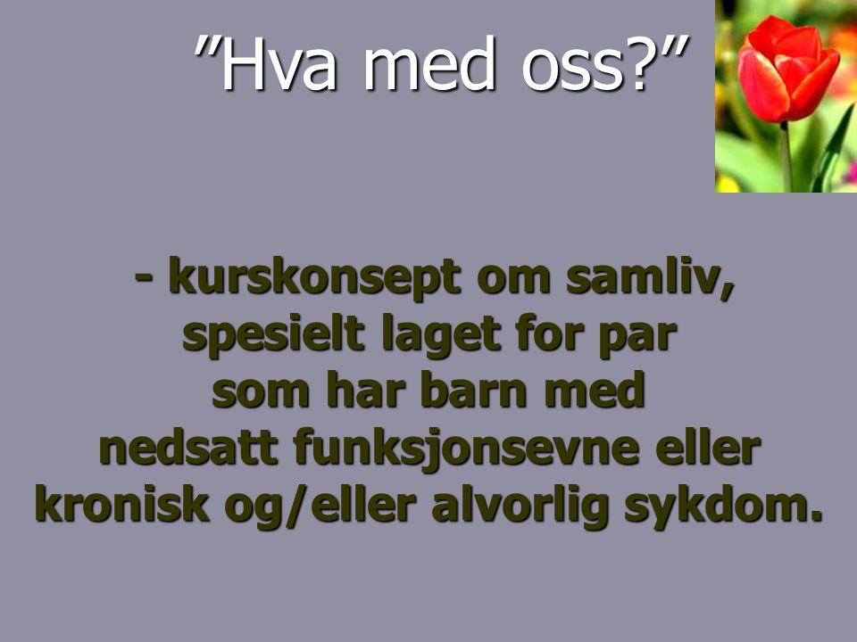 • Berger Hareide • Kjersti Tytingvåg Rogne Tiden sammen må tilranes 2002: Landsdekkede prosjekt startet av: Modum Bads samlivssenter med støtte fra Barne- og Familiedepartementet.