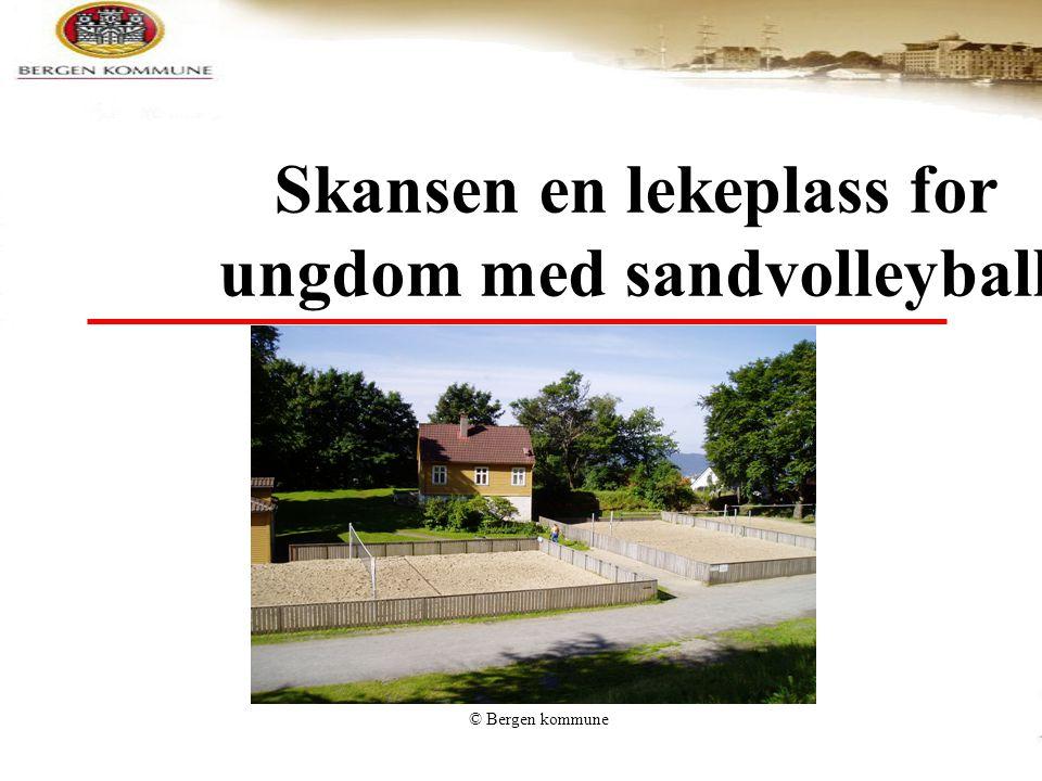 © Bergen kommune Skansen en lekeplass for ungdom med sandvolleyball