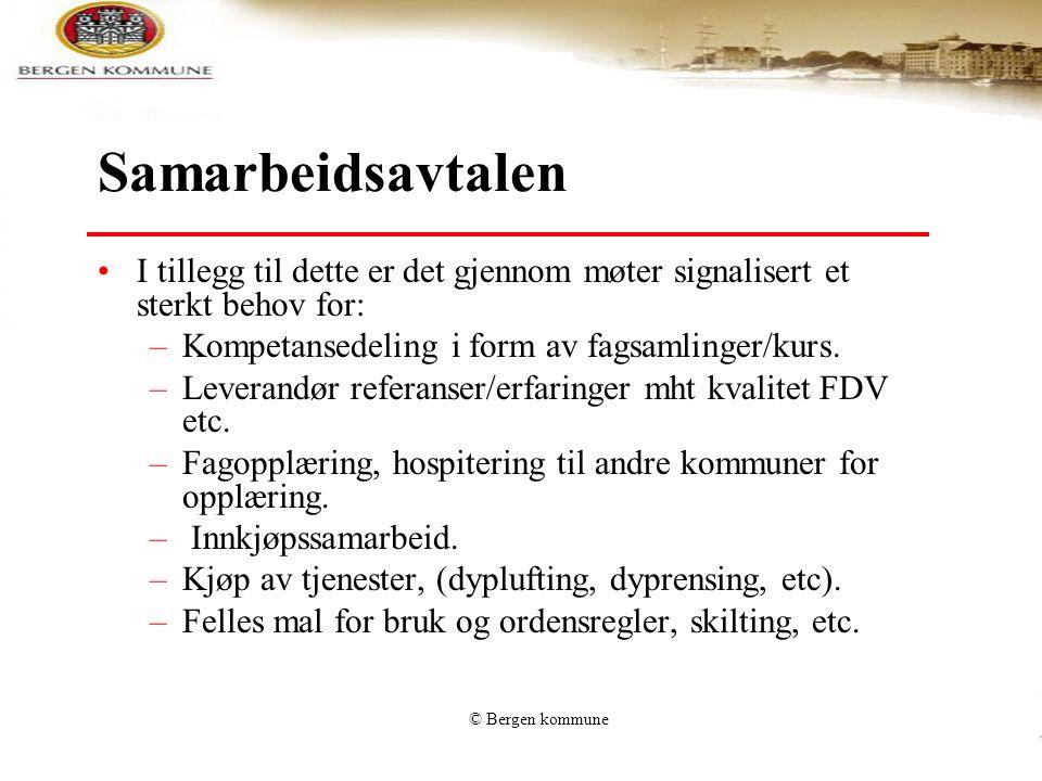 © Bergen kommune Samarbeidsavtalen •I tillegg til dette er det gjennom møter signalisert et sterkt behov for: –Kompetansedeling i form av fagsamlinger